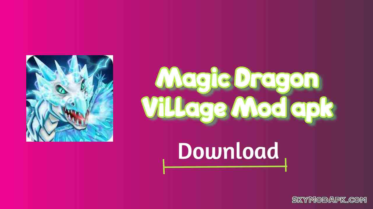 [Unlimited Money & Gems] Magic Dragon Village Mod Apk