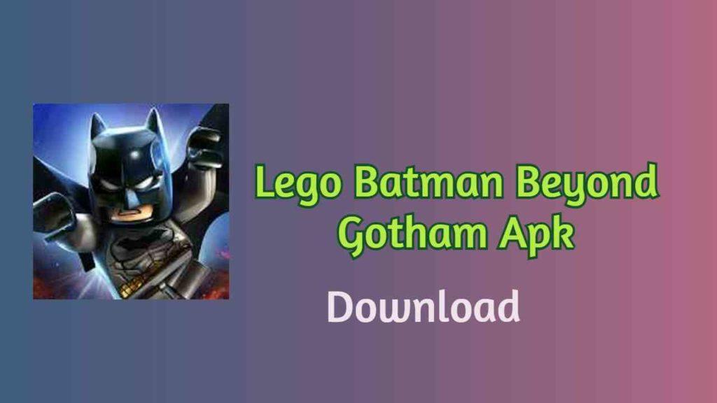 lego batman beyond gotham apk 1
