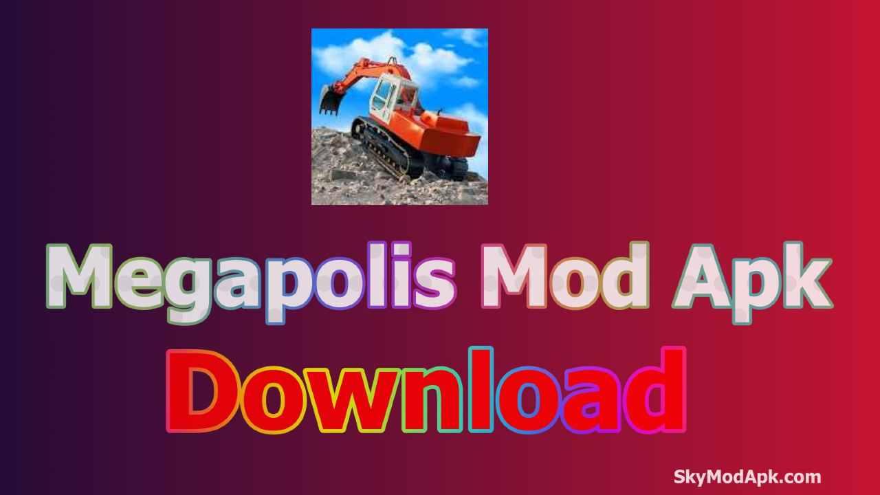 [Unlimited Everything] Megapolis Mod Apk [2021] v5.70 Free Download