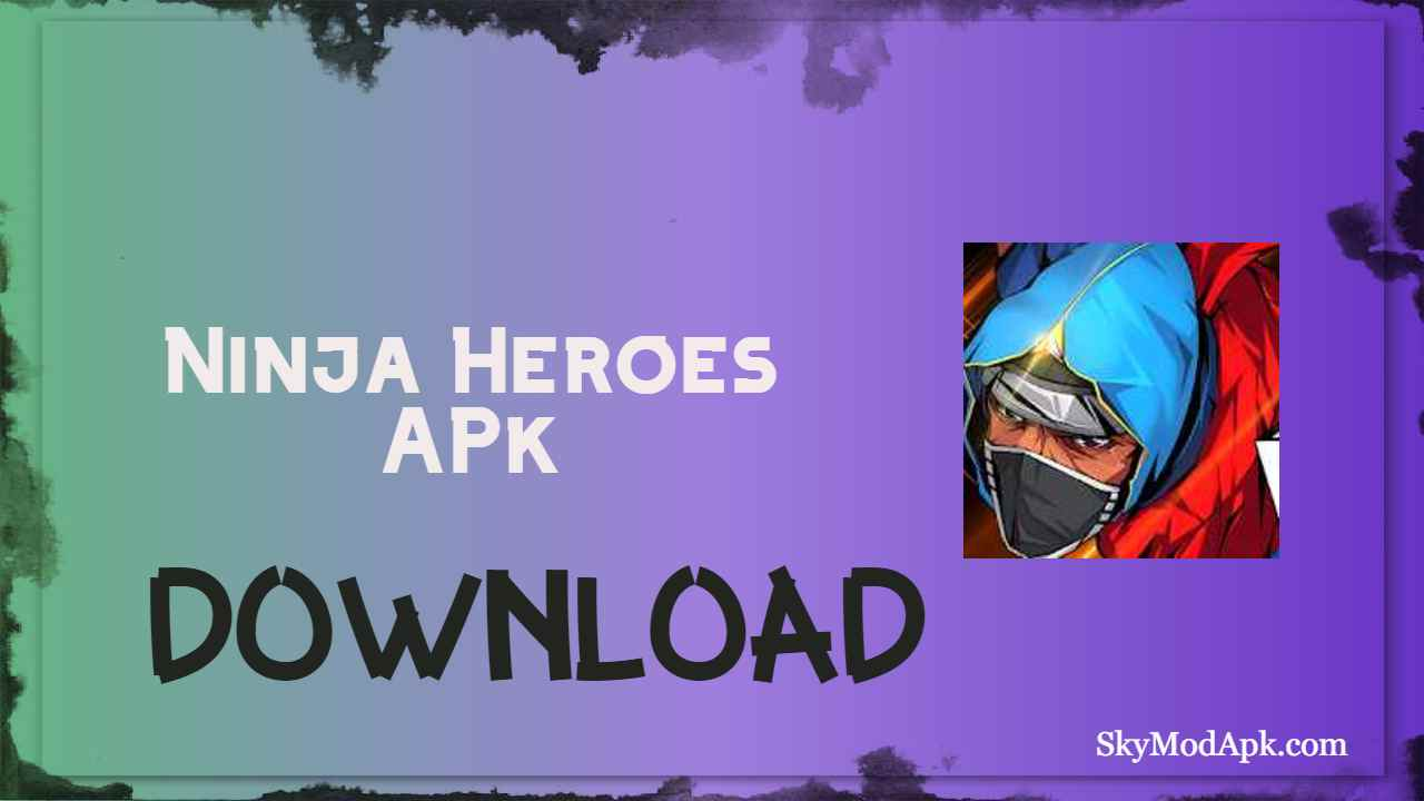 [2021] Ninja Heroes Mod Apk v1.1.0 Free for Android