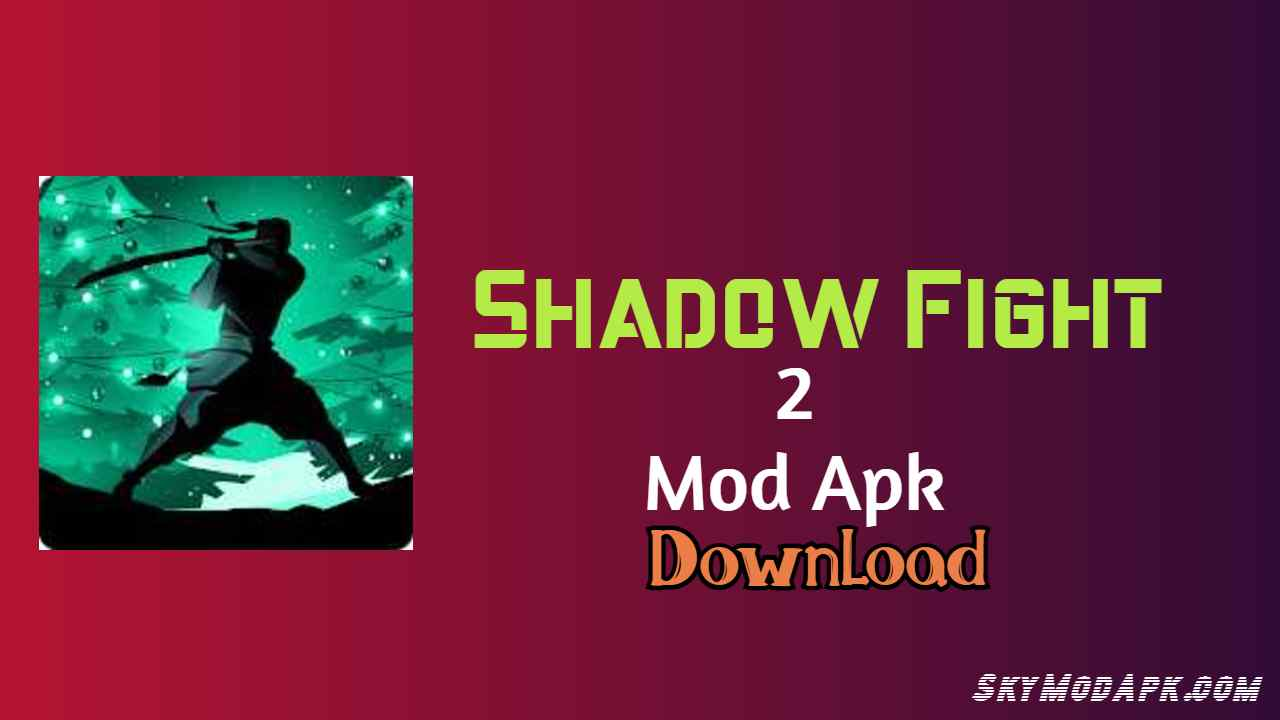 [2021, Unlimited Everything] Shadow Fight 2 Mod Apk