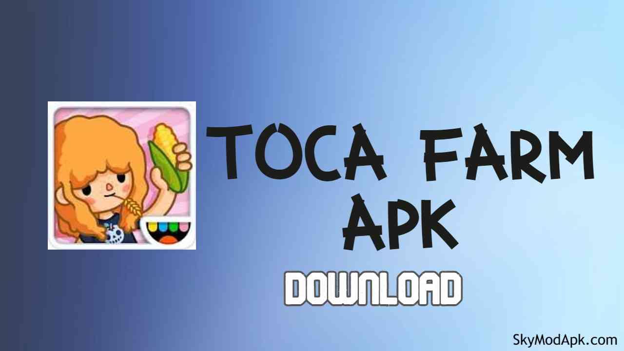 [Unlimited Money+Free] Toca Life: Farm Apk