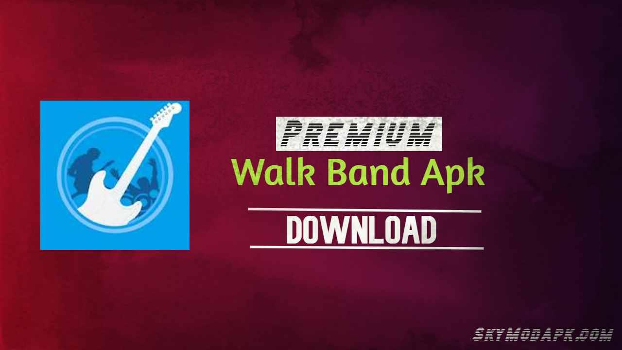 [Premium+Free v7.4.8] Walk Band Apk Download