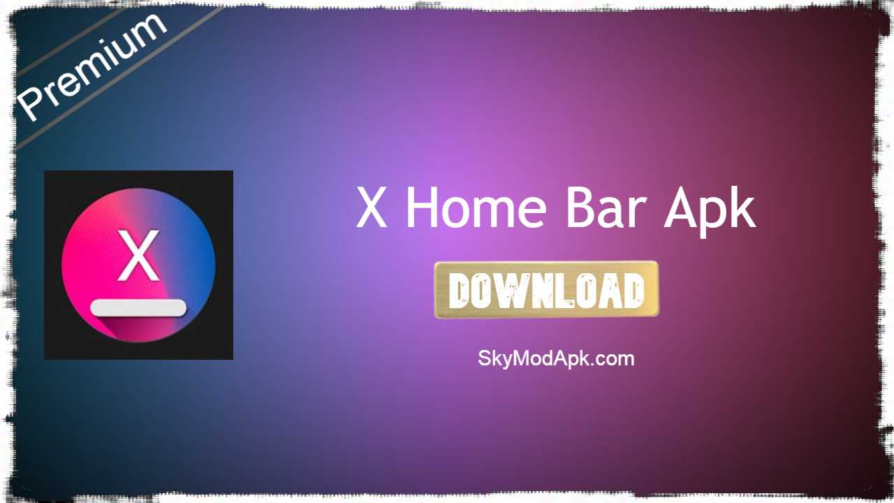 [2021] X Home Bar Pro Apk v1.7.0 New for Android