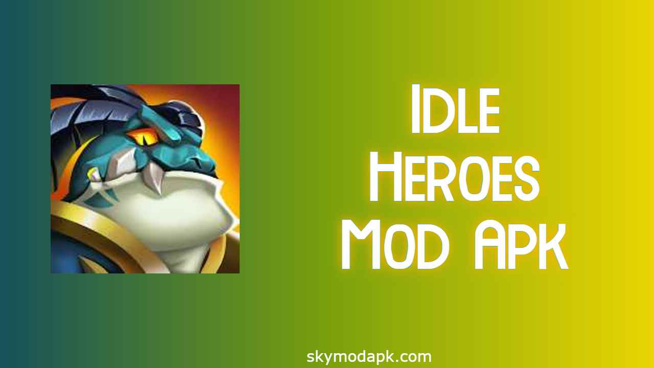 [Unlimited Everything v1.26.0] Idle Heroes Mod Apk 2021