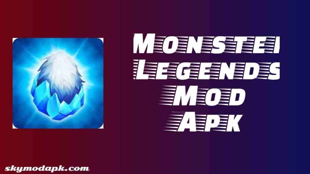 monster legends mod apk download